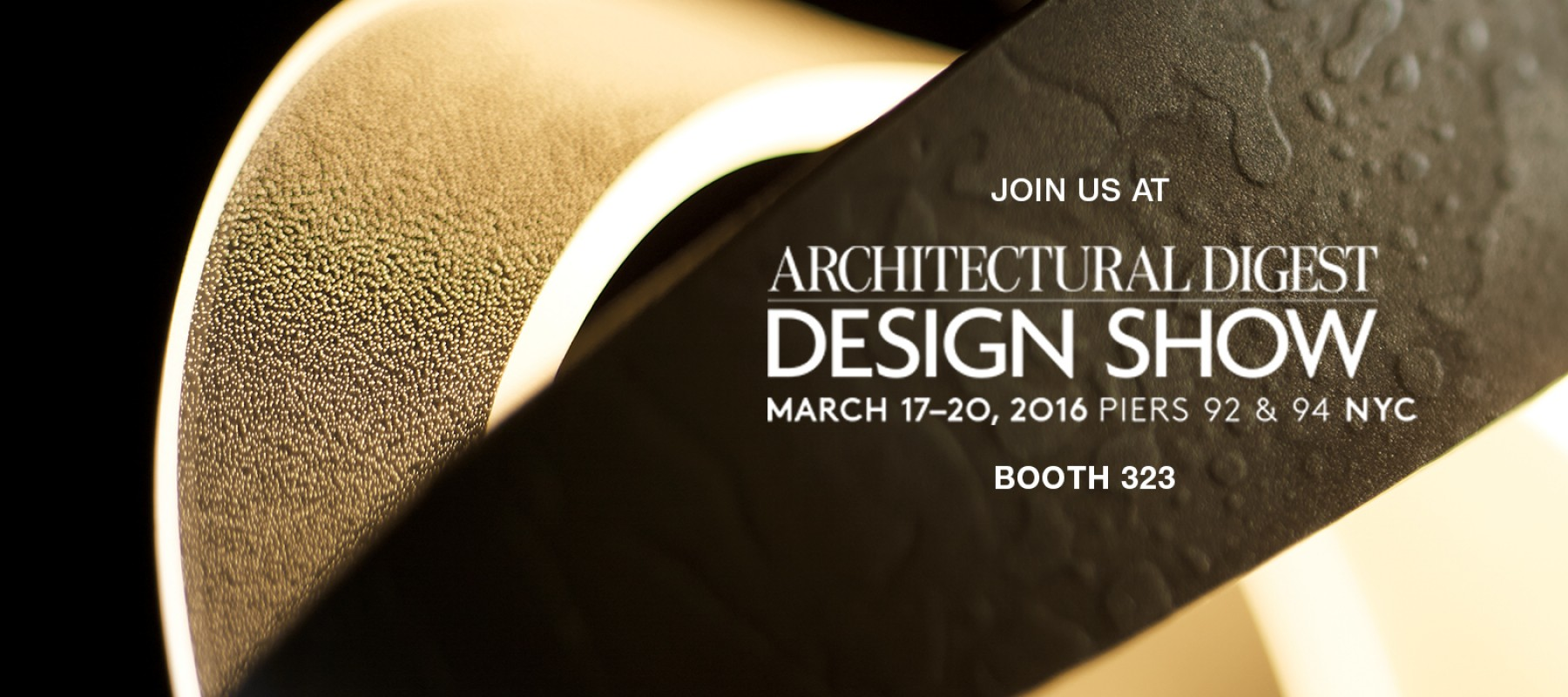Join us at Architectural Digest Design Show March 11th through the 20th at Piers 92 and 94 in NYC